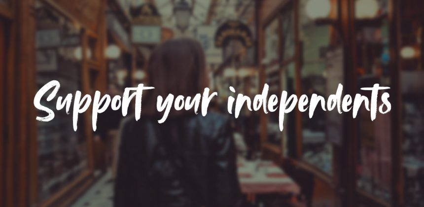 Why it's so important to support independents