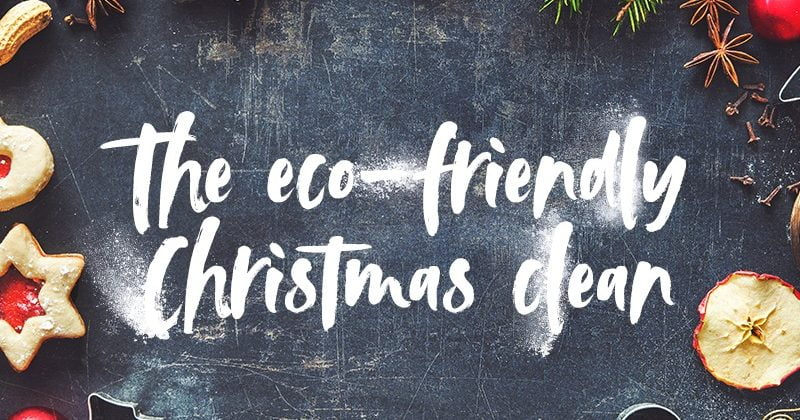 The eco-friendly Christmas clean