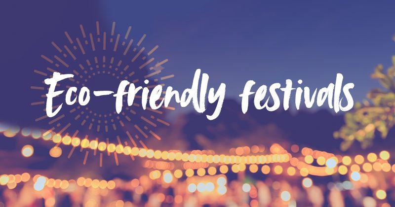 Eco-friendly festivals!