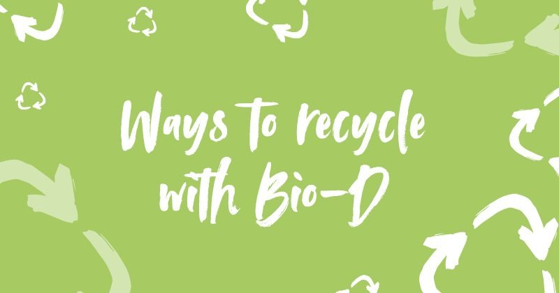 Ways to recycle with Bio-D