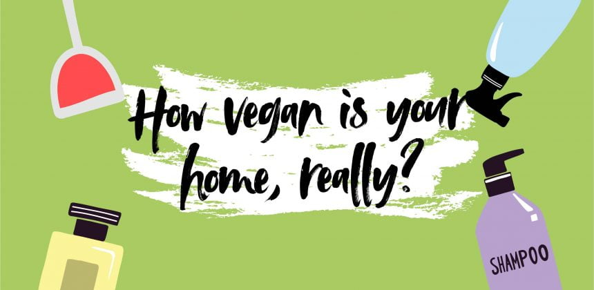 How vegan is your home, really? Common household products you didn't know contained animal derivatives
